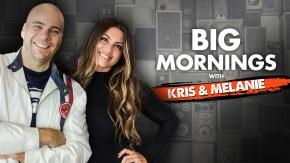 Big Mornings with Kris & Melanie